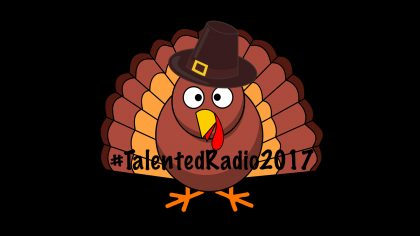 GIVING THANKS – 111617 – #TALENTEDRADIO